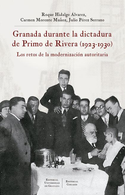 GRANADA DURANTE LA DICTADURA DE PRIMO DE RIVERA (1923-1930)                     LOS RETOS DE LA