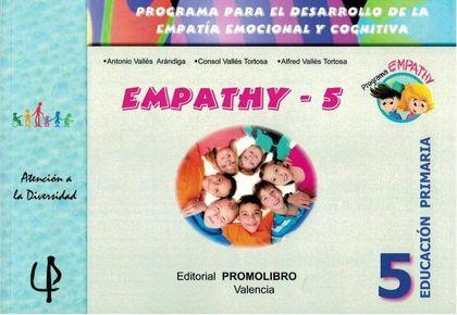 EMPATHY 5 : PROGRAMA PARA EL DESARROLLO DE LA EMPATÍA EMOCIONAL Y COGNITIVA. EDUCACIÓN PRIMARIA