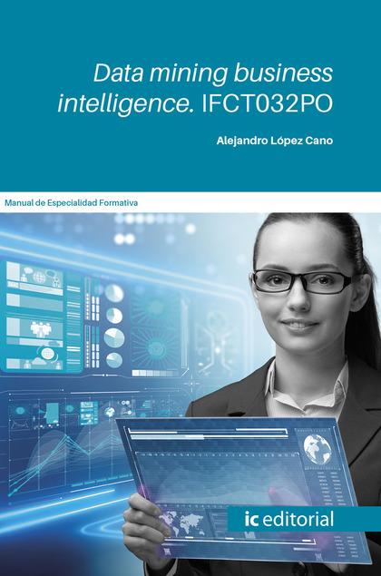 DATA MINING BUSINESS INTELLIGENCE. IFCT032PO.