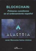 BLOCKCHAIN: PRIMERAS CUESTIONES EN EL ORDENAMIENTO ESPAÑOL.