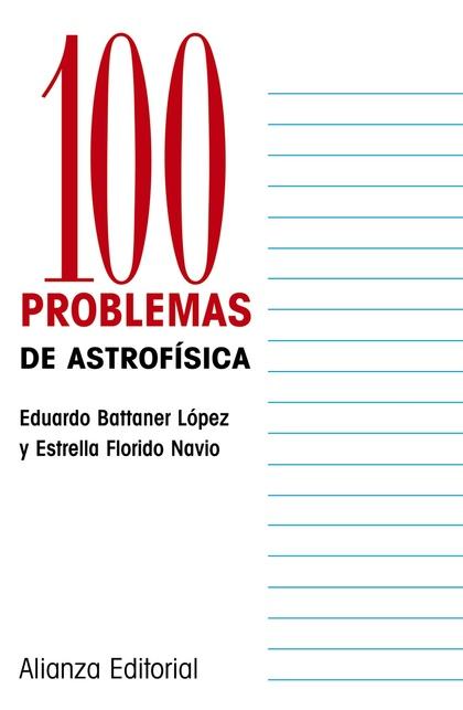 100 Problemas de Astrofísica
