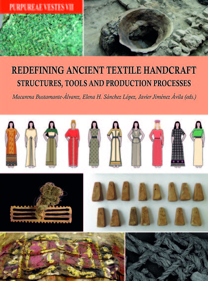 REDEFINING ANCIENT TEXTILE HANDCRAFT STRUCTURES, TOOLS AND PRODUCTION PROCESSES