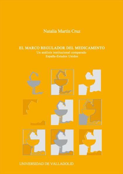EL MARCO REGULADOR DEL MEDICAMENTO : UN ANÁLISIS INSTITUCIONAL COMPARADO ESPAÑA-ESTADOS UNIDOS