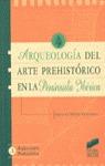 ARQUEOLOGIA DEL ARTE PREHISTORICO EN LA PENINSULA IBERICA