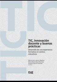 TIC, INNOVACIÓN DOCENTE Y BUENAS PRÁCTICAS                                      DESARROLLO DE U