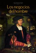LOS NEGOCIOS DEL HOMBRE. COMERCIO Y RENTAS EN CASTILLA. SIGLOS XV Y XVI