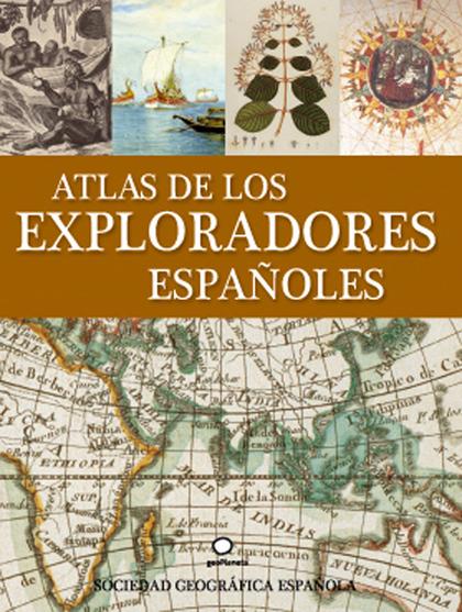 ATLAS DE LOS EXPLORADORES ESPAÑOLES