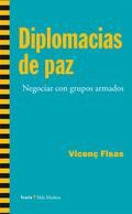 DIPLOMACIAS DE PAZ                                                              NEGOCIAR CON GR