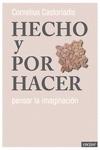 HECHO Y POR HACER. PENSAR LA IMAGINACION