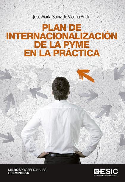 PLAN DE INTERNACIONALIZACIÓN DE LA PYME EN LA PRÁCTICA.