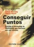 CONSEGUIR PUNTOS: CONSIGA EL MARKETING DE FIDELIZACIÓN QUE FUNCIONA CON SUS CLIENTES