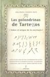 LAS GOLONDRINAS DE TARTESSOS : EL ORIGEN DE LA ESCRITURA