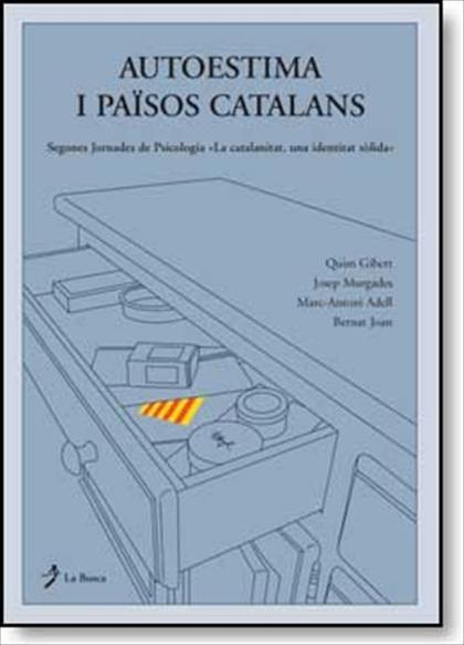 AUTOESTIMA I PAÏSOS CATALANS. SEGONES JORNADES DE PSICOLOGIA I FET LINGÏSTIC NACIONAL