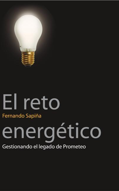EL RETO ENERGÉTICO : GESTIONANDO EL LEGADO DE PROMETEO
