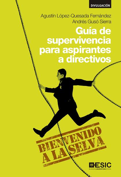 GUÍA DE SUPERVIVENCIA PARA ASPIRANTES A DIRECTIVOS.