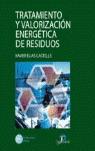 TRATAMIENTO Y VALORACIÓN ENERGÉTICA DE RESIDUOS