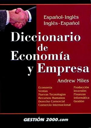 DICCIONARIO DE ECONOMÍA Y EMPRESA: ESPAÑOL-INGLÉS / INGLÉS-ESPAÑOL