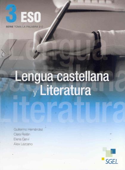 LENGUA CASTELLANA Y LITERATURA 3 ESO. LIBRO DEL ALUMNO. TOMA LA PALABRA 2.0