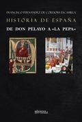 HISTORIA DE ESPAÑA. DE DON PELAYO A ´LA PEPA´