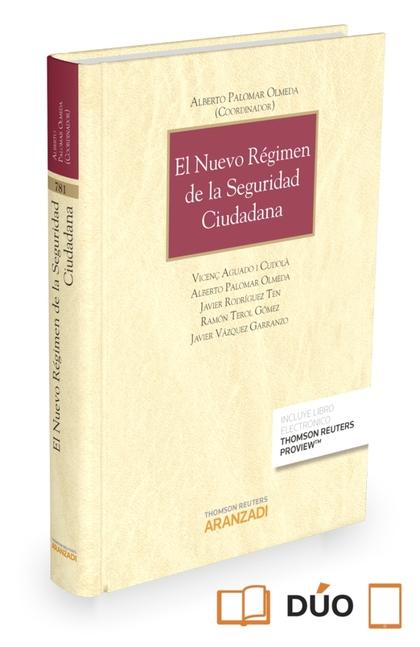 EL NUEVO RÉGIMEN DE LA SEGURIDAD CIUDADANA (PAPEL + E-BOOK).