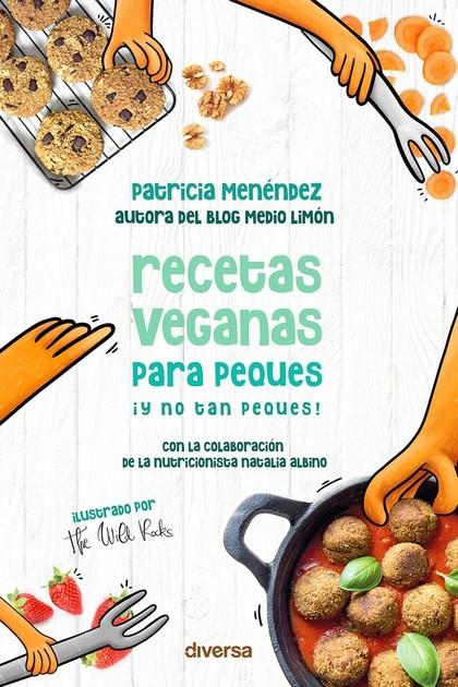 RECETAS VEGANAS PARA PEQUES ¡Y NO TAN PEQUES!.