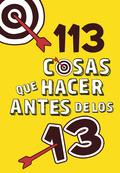 113 COSAS QUE HACER ANTES DE LOS 13.
