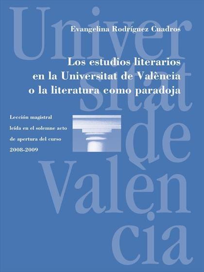LOS ESTUDIOS LITERARIOS EN LA UNIVERSITAT DE VALÈNCIA O LA LITERATURA COMO PARADOJA