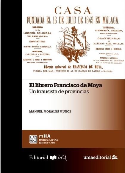 EL LIBRERO FRANCISCO DE MOYA. UN KRAUSISTA DE PROVINCIAS
