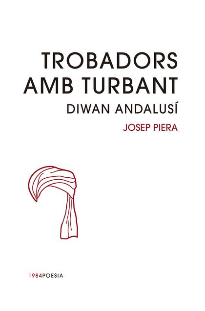 TROBADORS AMB TURBANT : DIWAN ANDALUSÍ