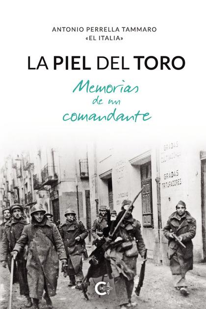 LA PIEL DEL TORO. MEMORIAS DE UN COMANDANTE