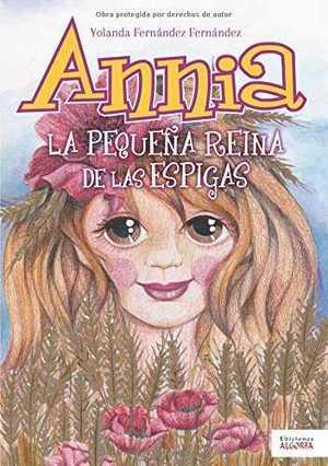ANNIA, LA PEQUEÑA REINA DE LAS ESPIGAS.