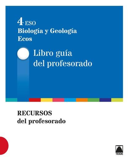 GUÍA DIDÁCTICA. BIOLOGÍA Y GEOLOGÍA 4 - ECOS