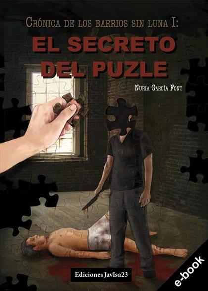EL SECRETO DEL PUZLE. CRÓNICA DE LOS BARRIOS SIN LUNA I