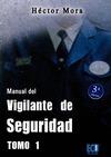 MANUAL DEL VIGILANTE DE SEGURIDAD. TOMO I.
