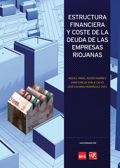 ESTRUCTURA FINANCIERA Y COSTE DE LA DEUDA DE LAS EMPRESAS RIOJANAS.