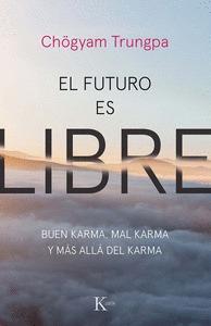 EL FUTURO ES LIBRE                                                              BUEN KARMA, MAL