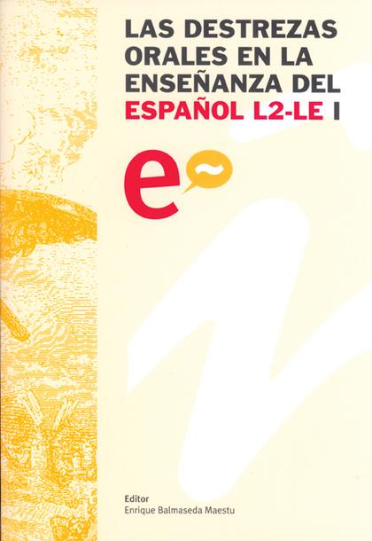 LAS DESTREZAS ORALES EN LA ENSEÑANZA DEL ESPAÑOL L2-LE: XVII CONGRESO INTERNACIO.
