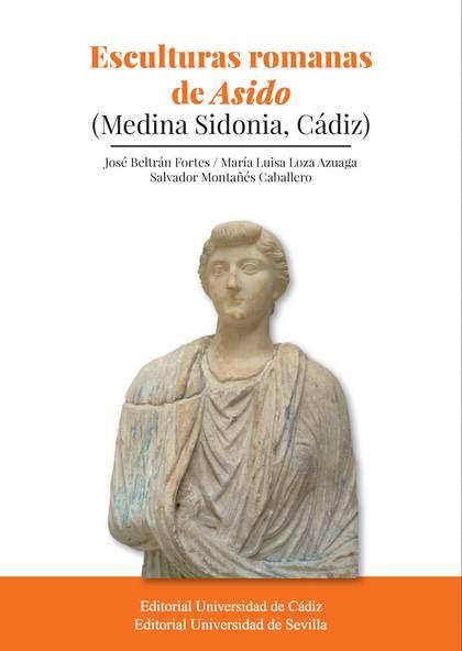 ESCULTURAS ROMANAS DE ASIDO                                                     (MEDINA SIDONIA