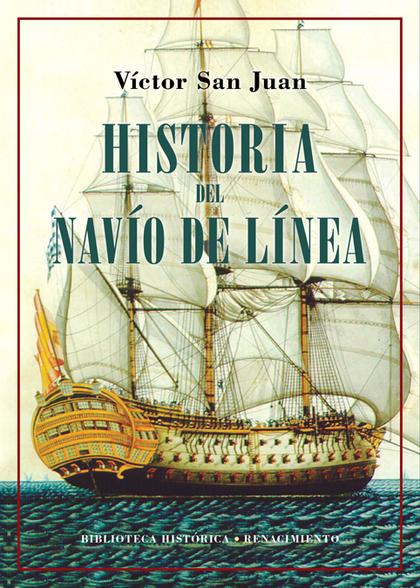 HISTORIA DEL NAVÍO DE LÍNEA.