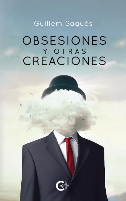 OBSESIONES Y OTRAS CREACIONES.