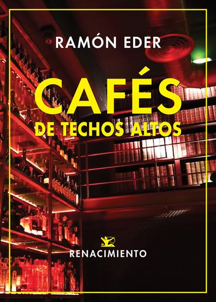 CAFÉS DE TECHOS ALTOS