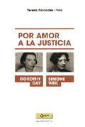 SIMONE WEIL Y DOROTHY DAY.. POR AMOR A LA JUSTICIA.