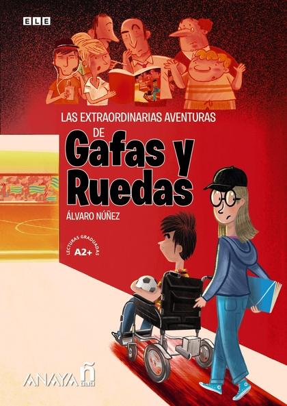 LAS EXTRAORDINARIAS AVENTURAS DE GAFAS Y RUEDAS..