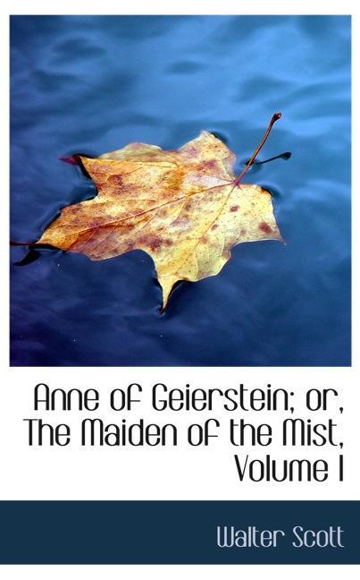Anne of Geierstein; or, The Maiden of the Mist, Volume I
