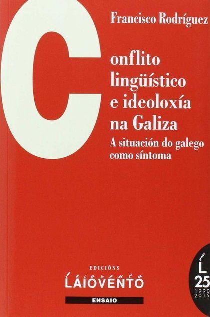 CONFLITO LINGÜÍSTICO E IDEOLOXÍA NA GALIZA : A SITUACIÓN DO GALEGO COMO SÍNTOMA