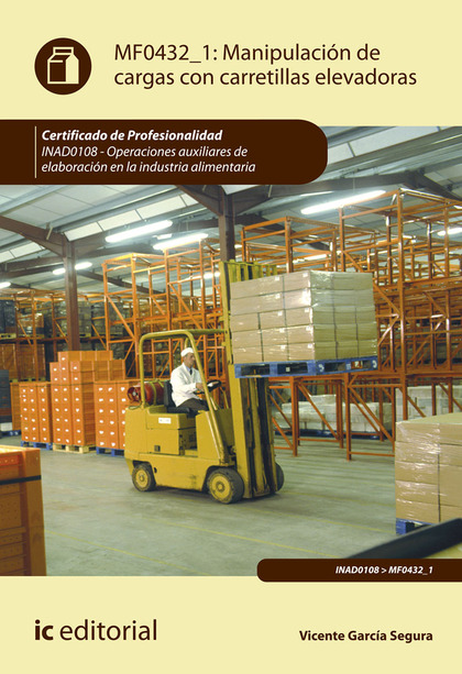 MANIPULACIÓN DE CARGAS CON CARRETILLAS ELEVADORAS. INAD0108 - OPERACIONES AUXILI