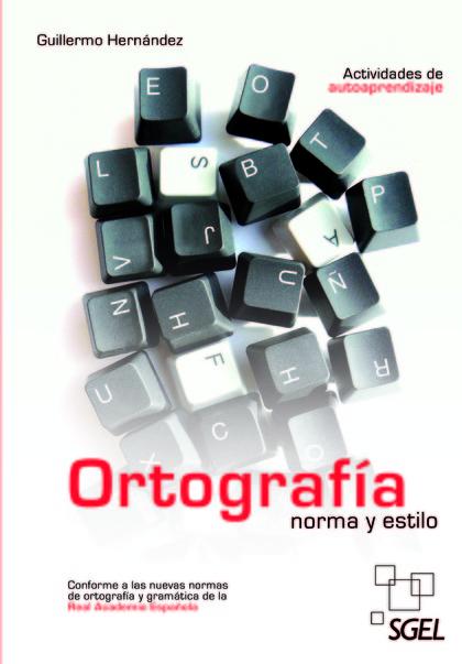 ORTOGRAFÍA NORMAL Y ESTILO
