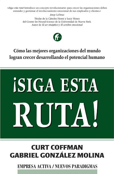 ¡SIGA ESTA RUTA!: CÓMO LAS MEJORES ORGANIZACIONES DEL MUNDO LOGRAN CRE