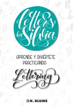 LETTERS BY SILVIA. APRENDE Y DIVIÉRTETE PRACTICANDO LETTERING