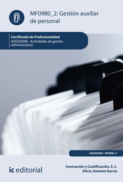 GESTIÓN AUXILIAR DE PERSONAL. ADGD0308 - ACTIVIDADES DE GESTIÓN ADMINISTRATIVA.